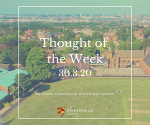 Monday 30th March  Headmaster's Thought of the Week